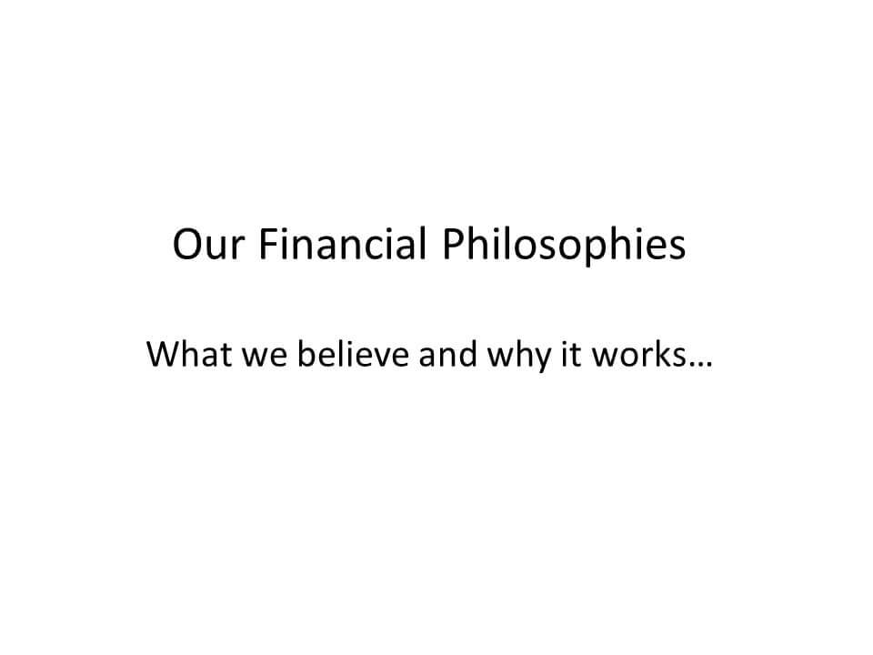 Our financial philosophies